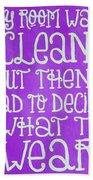 My Room Was Clean Purple Beach Towel