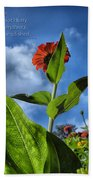 Nature Does Not Hurry Zinnia Standing Tall Beach Towel