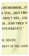 Nixon Quote In Sepia Beach Towel