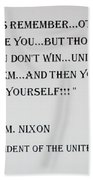 Nixon Quote  Beach Towel