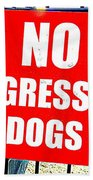 No Aggressive Dogs Beach Towel