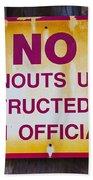 No Burnouts Sign Beach Towel