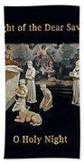 O Holy Night... It Is The Night Of The Dear Saviour's Birth  Beach Towel