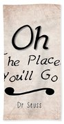 Oh The Places You'll Go Beach Towel