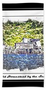 Old Homestead By The Sea Beach Towel by Barbara Griffin