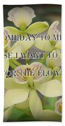 Orchids With Robert Brault Quote Beach Towel