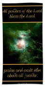Orion Nebula All Powers Of The Lord  Bless The Lord Praise And Exalt Him Above All Forever  Beach Towel