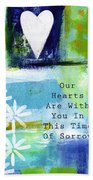 Our Hearts Are With You- Sympathy Card Beach Towel
