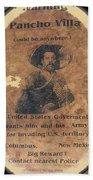 Pancho Villa Wanted Poster #1 For Raid On Columbus New Mexico 1916-2013 Beach Towel