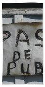 Pas De Pub Beach Towel