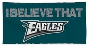 Philadelphia Eagles I Believe Beach Towel