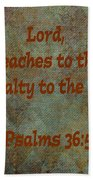 Psalms 36 Verse 5 Beach Towel
