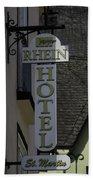 Rhine Hotel St Martin Sign  Beach Towel