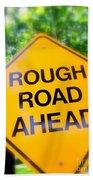 Rough Road Ahead Beach Towel