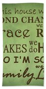 Second Chances In This House Beach Towel