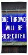 Stone Throwers Be Warned Beach Towel
