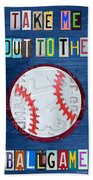 Take Me Out To The Ballgame License Plate Art Lettering Vintage Recycled Sign Beach Towel