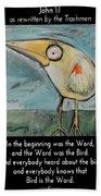 The Bird Is The Word Is The Bird Beach Towel