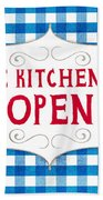 The Kitchen Is Open Beach Towel