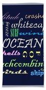 The Ocean Is... Beach Towel