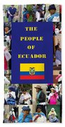 The People Of Ecuador Collage Beach Towel