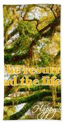 The Resurrection And The Life Beach Towel