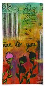 The Song Of My Own Belief Beach Towel
