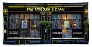 The Trigger And Dave Pub Beach Towel