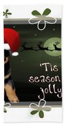 'tis The Season To Be Jolly Holiday Greetings Beach Towel