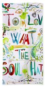 To Love What The Soul Hates Beach Towel