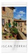 Tuscan Terrace Poster Beach Towel
