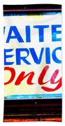 Waiter Service Only Beach Towel
