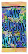 Walk Peacefully Into The Day 2 Beach Towel