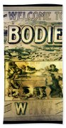 Welcome To Bodie California Beach Towel