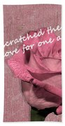 We've Only Scratched The Surface Valentine Beach Towel