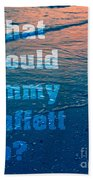 What Would Jimmy Buffet Do Square Beach Towel