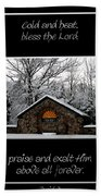 Winter At Chestnut Ridge Park Cold And Heat Bless The Lord Praise And Exalt Him Above All Forever Beach Towel