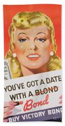 You Ve Got A Date With A Bond Poster Advertising Victory Bonds  Beach Towel