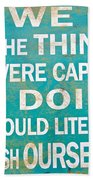 Inspirational Motivating Quote Beach Towel
