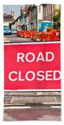 Road Closed Beach Towel
