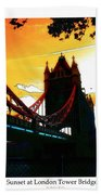 Sunset At Tower Brigde Beach Towel