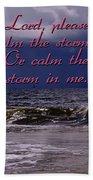 Calm The Storm  Beach Towel