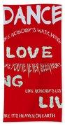 Dance Like Nobody's Watching - Red Beach Towel by Georgia Fowler