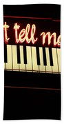 Dont Tell Mama Beach Towel
