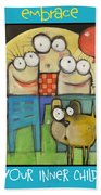 Embrace Your Inner Child Poster Beach Towel