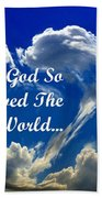 For God So Loved The World Beach Towel