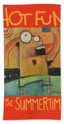 Hot Fun In The Summertime Poster Beach Towel