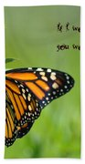 If I Were A Butterfly Beach Towel by Bill Cannon