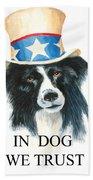 In Dog We Trust Greeting Card Beach Towel