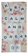 Keep Calm And Dream On Beach Towel